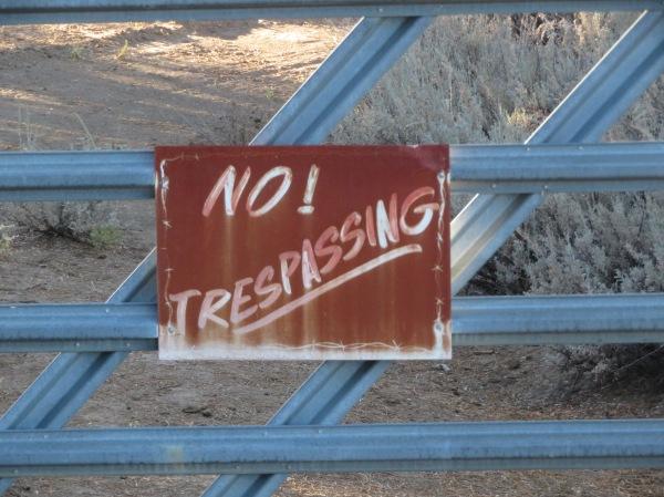 No! Trespassing